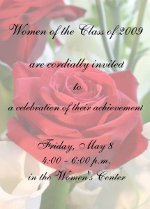 Women of the LPTS Class of 2009 are invited to a celebration in their honor on Friday, May 8, 2009 in the Women's Center